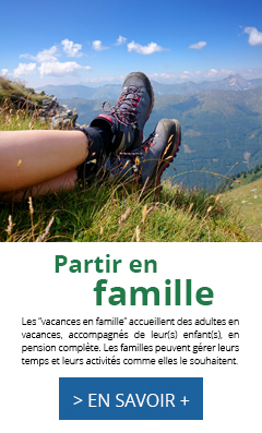 Séjours en famille, vacances en famille, oul 2021